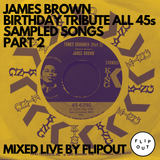 PART 2 - 2.5 HOURS (MORE) JAMES BROWN BIRTHDAY TRIBUTE ALL 45s MIXED LIVE MAY 10, 2020.