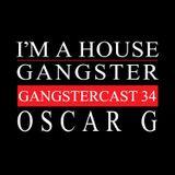 OSCAR G | GANGSTERCAST 34