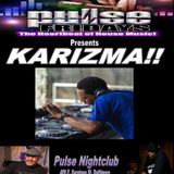 Pulse Fridays with Special Guest Karizma 11-13-15