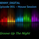 DJ BENNY_DIGITAL EPISODE 1 - HOUSE MUSIC - GROOVE UP THE NIGHT