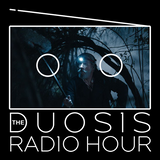 The Duosis Radio Hour 052