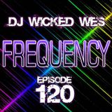 Dj Wicked Wes - Frequency 120