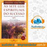 As 7 Leis Espirituais do Sucesso - Deepak Chopra