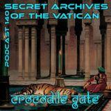 Crocodile Gate - Secret Archives of the Vatican Podcast 140