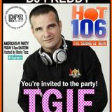 THE OFFICIAL TGIF PARTY WITH DJ FREDDY ON HOT 106 FM EDM House