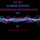 Set Mix Academy Running 2015 Eletrohouse Sensations 001 (130 bpms) By Dj Roney Nunes