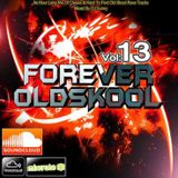 Forever Old Skool - Volume 13