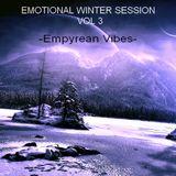 EMOTIONAL WINTER SESSION VOL 3 - Empyrean Vibes -