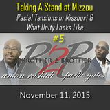 Taking A Stand at Mizzou, Racial Tensions in Missouri and What Unity Looks Like