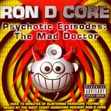 Ron D Core - Psychotic Episodes: The Mad Doctor [V-Wax|VWX 23-2]