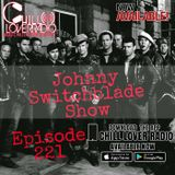 The Johnny Switchblade Show #221