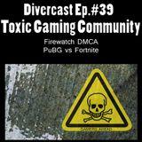 Divercast Ep.39: Toxicity