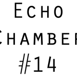Echo Chamber #14 - Christmas Special