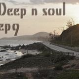 Deep n Soul - ep9