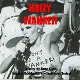 NOIZY WANKER (mix by the Kore.K.Leu 03/06/2015) tribute to maniaks/dj freak/skullblower