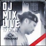 DJ MASAKI '17.06.17 DJ Mix Live