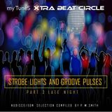 Strobe Lights and Groove Pulses /Part 2 #Late Night#