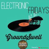 GroundSwell - Electronic Fridays - Pipas 02.02.18