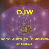 DJW -go to another dimension of Techno