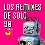 Los Remixes de Solo 90