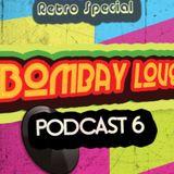 BombayLove Podcast 6 (Retro Edition)