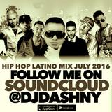 Hip Hop Latino Mix July 2016 - 71bpm to 92bpm - @DJDASHNY