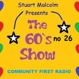 The 60s Show With Stuart Malcolm  show 26