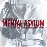 VA - Tales From The Mental Asylum Chapter 1 (Mixed By Indecent Noise)