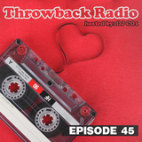 Throwback Radio #45 - DJ CO1 (Valentines RNB Mix)