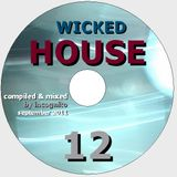 Wicked House Vol. 12 mixed by Incognito Sept. 2011