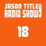 Jason Titley Radio Show 18