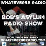 Bob's Asylum Radio recorded live on whatever68.com 12/19/2016
