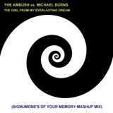 The Ambush vs. Michael Burns - The Girl from my Everlasting Dream (SignumOne of your memory mashup)