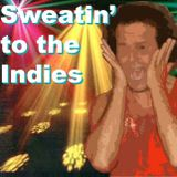 Sweatin' to the Indies