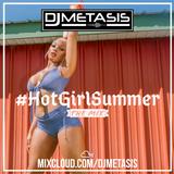#HotGirlSummer The Mix (Hip Hop, Dancehall, R&B & Afrobeats) | Instagram @DJMETASIS