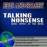 Talking Nonsense w/Eric & Stacey - September 4th, 2017