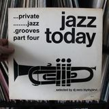 Private Jazz Grooves ( Part Four )