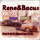 Rene & Bacus - VOL 222 - Funk, Boogie & Dance (Part 3 Of 3) (Mixed Jan 2019)