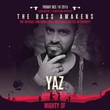 Yaz Live @ The Bass Awakens - Mighty SF - 2015 12 18