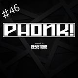 PHONK! RADIO 46 – 100% TECHNO PODCAST POWERED BY RESISTOHR – 03.07.18