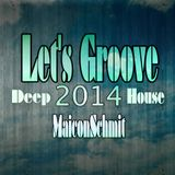 Set - Let's Groove (Deep House) 2014