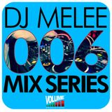 DJ Melee - Mix Series VOLUME006