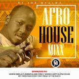Dj Joe Mfalme's Afro House Mixx