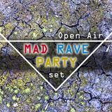 Open Air MAD RAVE PARTY set