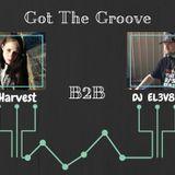 Harvest & Dj EL3V8E B2B - Got The Groove