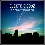 Electric BoYz - The Magic Thought Mix