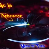 Music Is The Answer (Mixed by Theo)