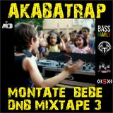 Mike Diamond aka AKABATRAP @ Montate BB DnB Mixtape #3