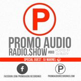 Promo Audio Radio Show #003 Hosted By Dj Rusty w/Special Guest : Dj Marnel