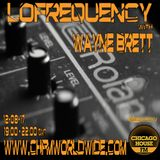 Wayne Brett's Lofrequency Show on Chicago House FM 12-08-17